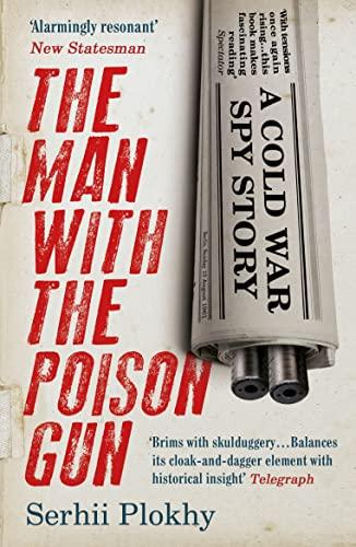 The Man with the Poison Gun von Serhii Plokhy