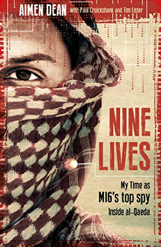 Nine Lives: My Time As MI6's Top Spy Inside al-Qaeda by Aimen Dean