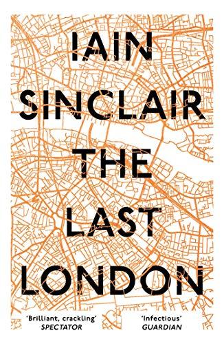 The Last London von Iain Sinclair