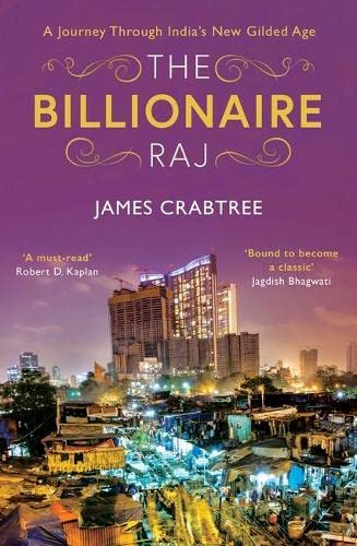 The Billionaire Raj: SHORTLISTED FOR THE FT & MCKINSEY BUSINESS BOOK OF THE YEAR AWARD 2018 By James Crabtree