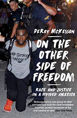 On the Other Side of Freedom By DeRay Mckesson