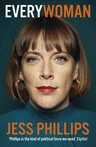 Everywoman: One Woman's Truth About Speaking the Truth By Jess Phillips