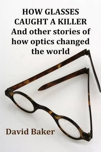 How Glasses Caught A Killer By David Baker