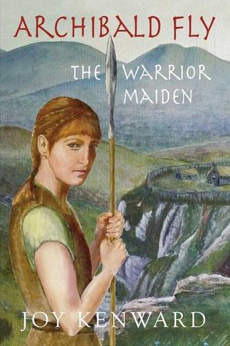 Archibald Fly The Warrior Maiden by Joy Kenward