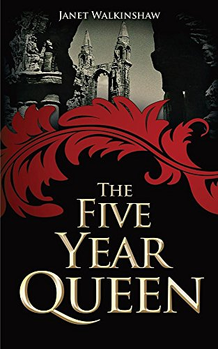 The Five Year Queen By Janet Walkinshaw