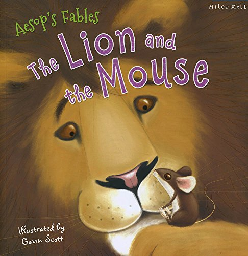 Aesop's Fables the Lion and the Mouse By Kelly Miles