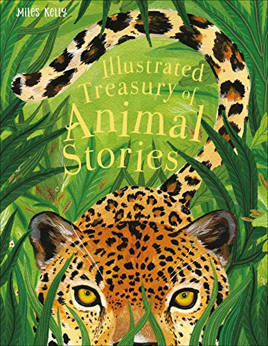 Illustrated Treasury of Animal Stories By Kelly Miles