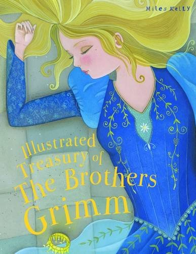 Illustrated Treasury of the Brothers Grimm By Kelly Miles