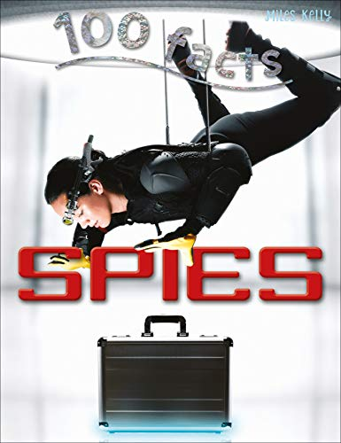 100 Facts - Spies By Kelly Miles