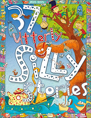 37 Utterley Silly Stories By Kelly Miles