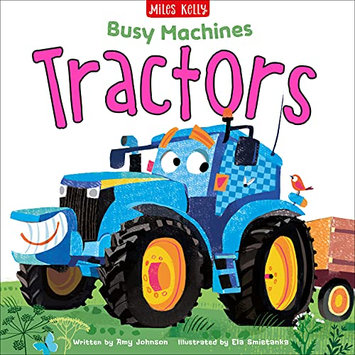 Busy Machines: Tractors By Amy Johnson