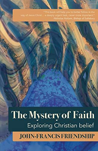 The Mystery of Faith By John-Francis Friendship