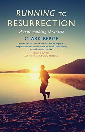 Running to Resurrection By Clark Berge, ssf