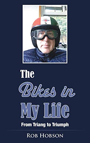 The Bikes in My Life By Rob Hobson
