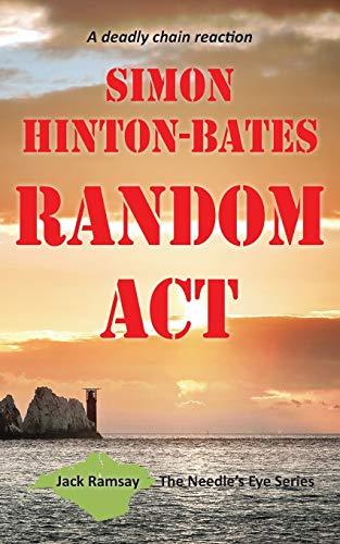 Random Act - A Deadly Chain Reaction By Simon Hinton-Bates