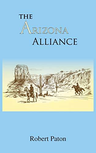The Arizona Alliance By Robert Paton