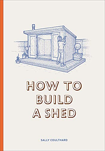 How to Build a Shed By Coulthard Sally