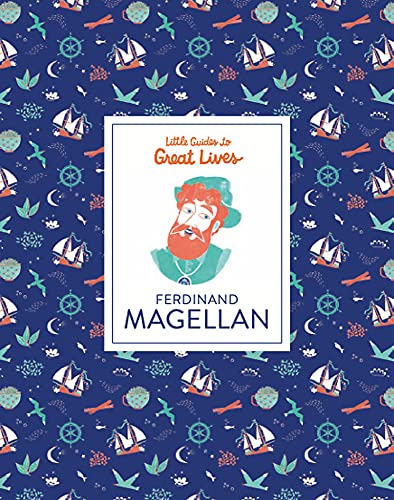 Ferdinand Magellan (Little Guides to Great Lives) By Isabel Thomas