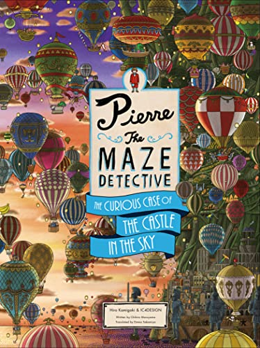 Pierre The Maze Detective: The Curious Case of the Castle in the Sky By Hiro Kamigaki