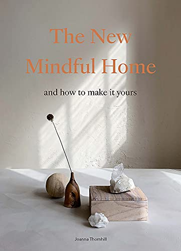 The New Mindful Home By Joanna Thornhill