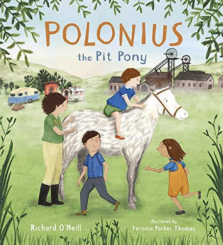 Polonius the Pit Pony By Richard O'Neill