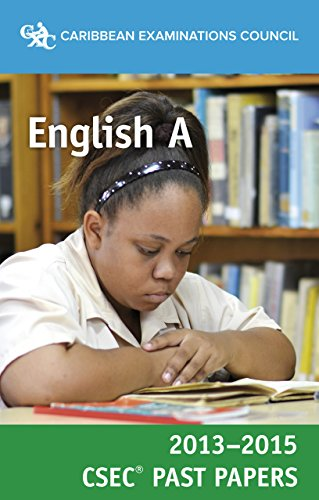 CSEC (R) Past Papers 2013-2015 English A By Caribbean Examinations Council