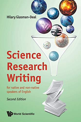 Science Research Writing: For Native And Non-native Speakers Of English By Hilary Glasman-deal (Imperial College London, Uk)