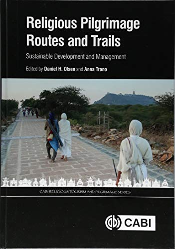 Religious Pilgrimage Routes and Trails By Dr Daniel H Olsen (Associate Professor, Brigham Young University, USA)