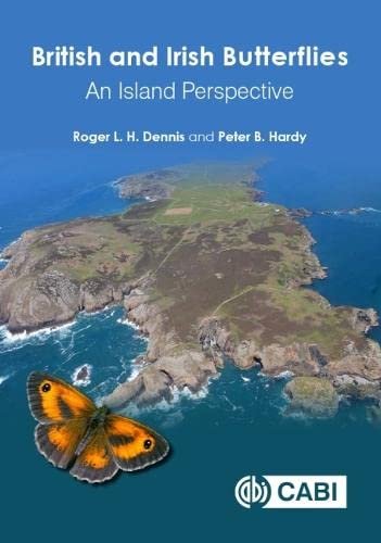 British and Irish Butterflies By Roger L H Dennis (Oxford Brookes University, Staffordshire University and NERC Centre for Ecology and Hydrology, UK)