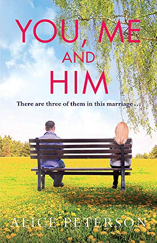 You, Me and Him by Alice Peterson