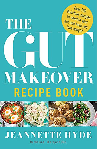 The Gut Makeover Recipe Book By Jeannette Hyde