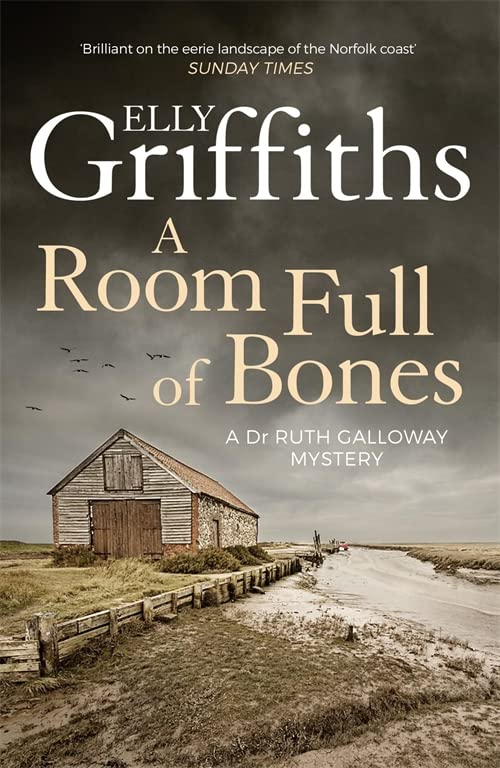 Room Full of Bones A Room Full of Bones: The Dr Ruth Galloway Mysteries 4 By Elly Griffiths