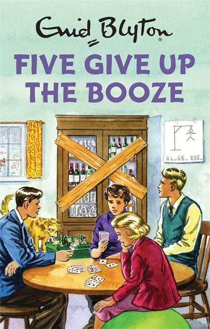 Five Give Up the Booze (Enid Blyton for Grown Ups) By Bruno Vincent