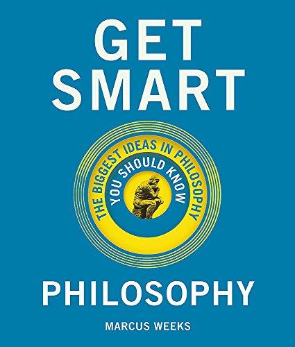 Get Smart: Philosophy By Marcus Weeks