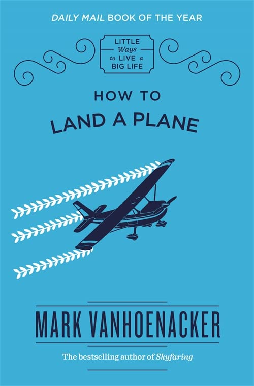 How to Land a Plane by Mark Vanhoenacker