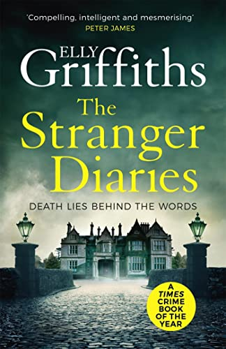 The Stranger Diaries: The Bestselling Richard & Judy Book Club Pick By Elly Griffiths