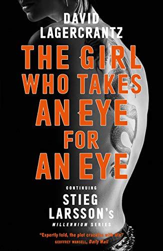 The Girl Who Takes an Eye for an Eye By David Lagercrantz