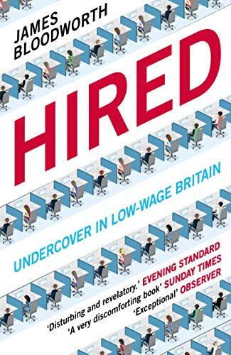 Hired By James Bloodworth (Author)