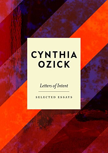 Letters of Intent By Cynthia Ozick