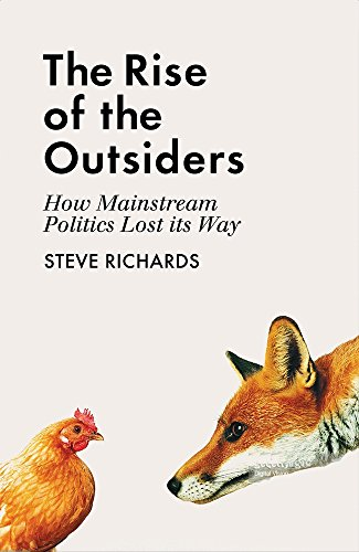 The Rise of the Outsiders By Steve Richards