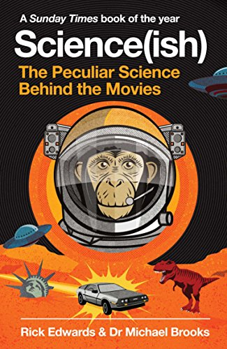 Science(ish): The Peculiar Science Behind the Movies By Rick Edwards
