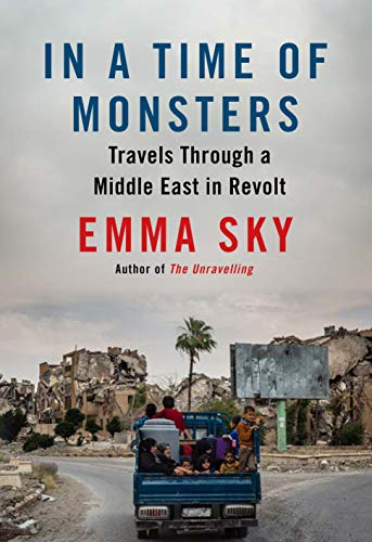 In A Time Of Monsters By Emma Sky