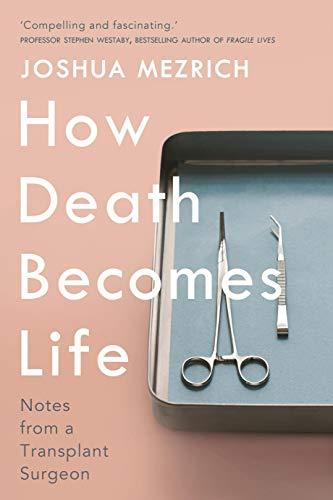 How Death Becomes Life von Joshua Mezrich