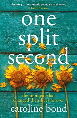 One Split Second By Caroline Bond