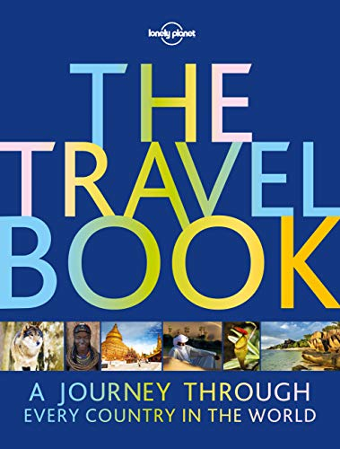 The Travel Book: A Journey Through Every Country in the World (Lonely Planet) By Lonely Planet