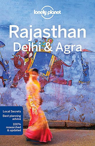 Lonely Planet Rajasthan, Delhi & Agra (Travel Guide) By Lonely Planet
