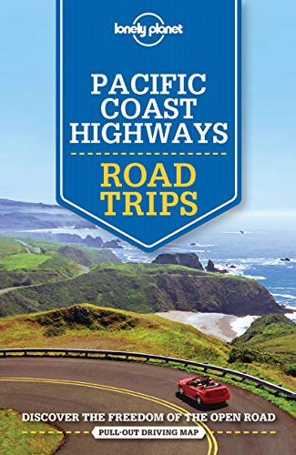 Lonely Planet Pacific Coast Highways Road Trips (Travel Guide) By Lonely Planet