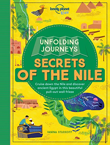 Unfolding Journeys - Secrets of the Nile By Lonely Planet Kids
