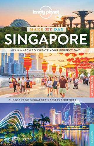 Lonely Planet Make My Day Singapore By Lonely Planet