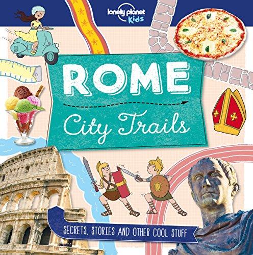 City Trails - Rome von Lonely Planet Kids